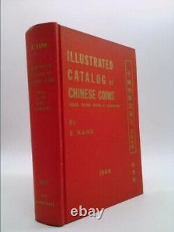 Illustrated catalog of Chinese coins gold, silver, nickel, and. (1st Ed)